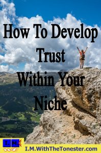 how to develop trust in your niche